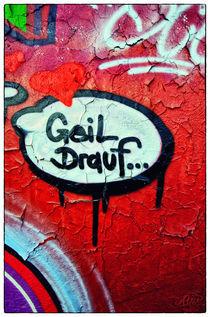 Geil drauf... by Jordan RAW