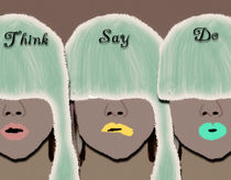 Think Say Do by regalrebeldesigns