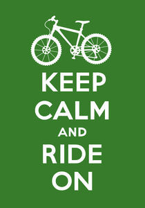 Keep Calm and Ride On - olive von Andi Bird