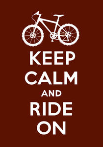 Keep Calm and Ride On - brown von Andi Bird