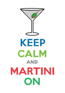 Keep Calm and Martini On by Andi Bird