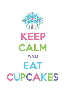 Keep Calm and Eat Cupcakes - pastels by Andi Bird