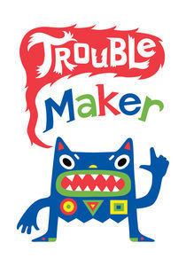 Trouble Maker von Andi Bird