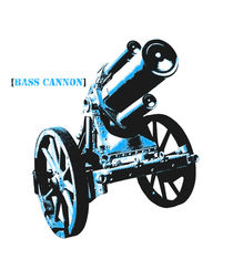 Bass Cannon by Kaylan McCarthy