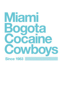 Miami Bogota Cocaine Cowboys by Cocaine Cowboys