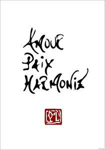 Amour, Paix, Harmonie by Ipso Imago