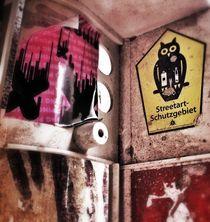 streetart-schutzgebiet von Rosemarie Rosenroth
