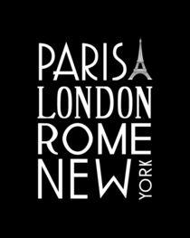 Paris, London, Rome and New York Poster von friedmangallery