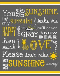 You Are My Sunshine Poster von friedmangallery